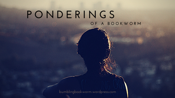PONDERINGS OF A BOOKWORM